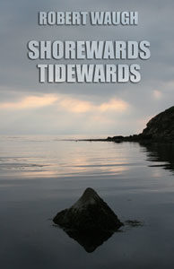 waugh_ShorewardsTidewards