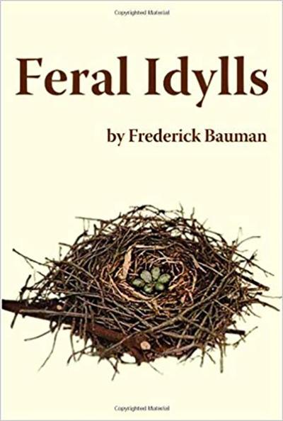 Feral Idylls by Frederick Bauman