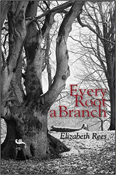 Every Root a Branch by Elizabeth Rees
