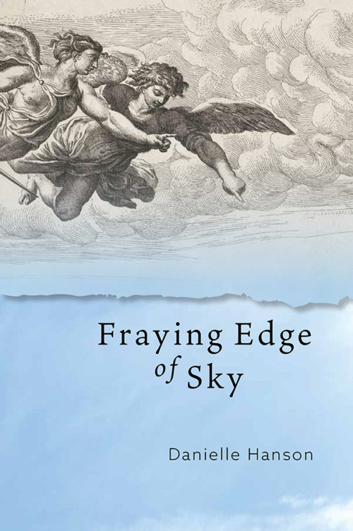 Fraying Edge of Sky Danielle Hanson