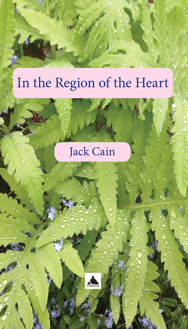 In the Region of the Heart by Jack Cain