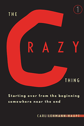 The Crazy Thing by Carl Lehmann-Haupt